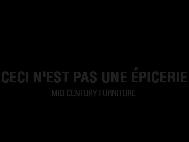 Ceci n'est pas une epicerie, mid century furniture